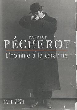Patrick Pécherot, L'homme à la carabine, Gallimard, 2011.
