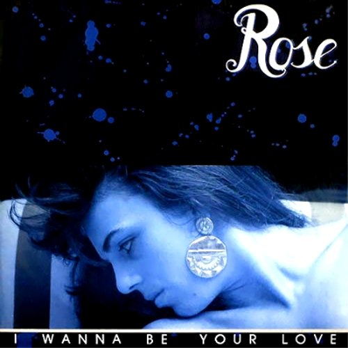 Rose - I Wanna Be Your Love (1988)