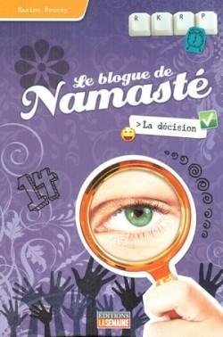Couverture de Le blogue de namasté, tome 5 : Décision