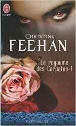 Le royaume des Carpates, Tome 1 de Christine Feehan