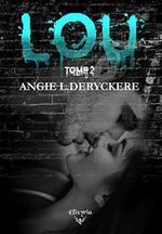 Lou - Angie L. Deryckere
