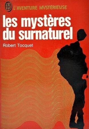 Robert Tocquet - Les Pouvoirs du surnaturel (1974)