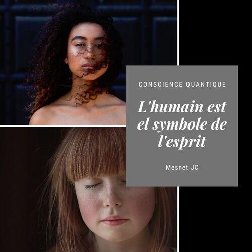 L'humain est le symbole physique de l'esprit fréquentiel