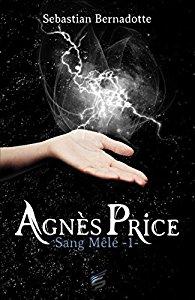 Agnès Price, tome 1 : Sang mêlé par Bernadotte