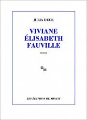 Viviane Elisabeth Fauville de Julia Deck.