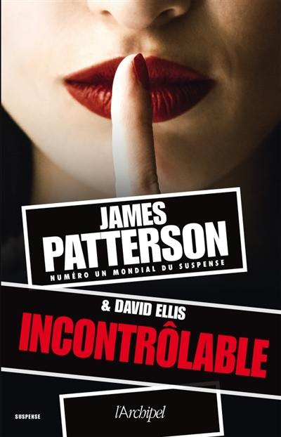 Incontrôlable - James Patterson & David Ellis