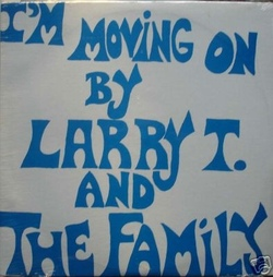 Larry T. And The Family - I'm Moving On - Complete LP