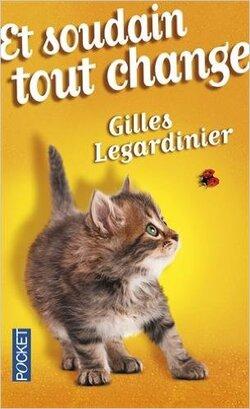 """""""Et soudain tout change"""" Gilles Legardinier"""