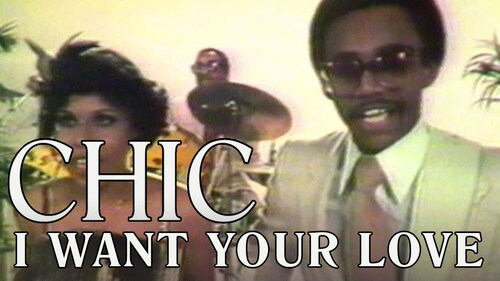 CHIC - I Want Your Love (1978)  (Funk Soul)