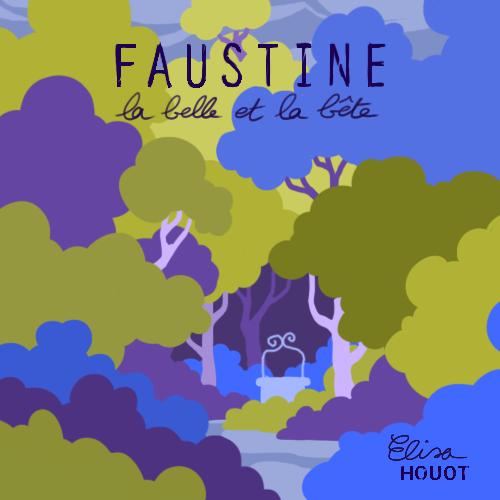 Faustine, la Belle et la Bête ..................Elisa Houot