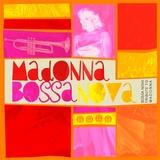 Madonna Bossa Nova
