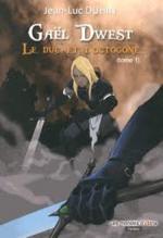 Gaël Dwest, Le duc et l'octogone, jean-Luc DUHIN