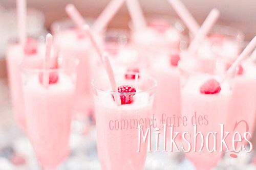 Comment faire des Milkshakes ?