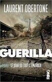 Guerila (Laurent OBERTONE) -roman-