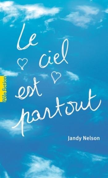 Le ciel est partout - Jandy Nelson