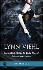Désenchantement-T1-La malédiction de Lady Walsh de Lynn Viehl