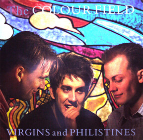 Chefs d'oeuvre oubliés # 71: The Colourfield - Virgins and Philistines (1985)