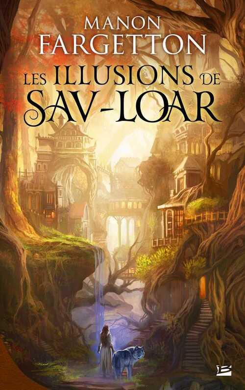 Couverture => Les Illusions de Sav-Loar de Manon Fargetton. Sortie le 16 novembre 2016.