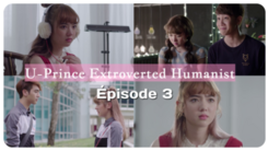 U-Prince Extroverted Humanist 3/4 épisode Vostfr