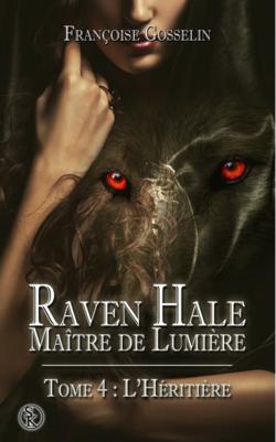 Raven Hale, maitre de lumière, série (Françoise Gosselin)