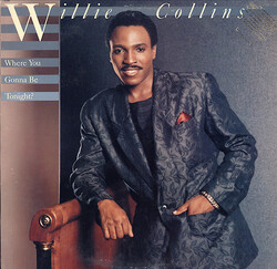 Willie Collins - Where You Gonna Be Tonight - Complete LP