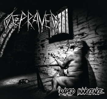 DEPRAVED - Raped Innocence