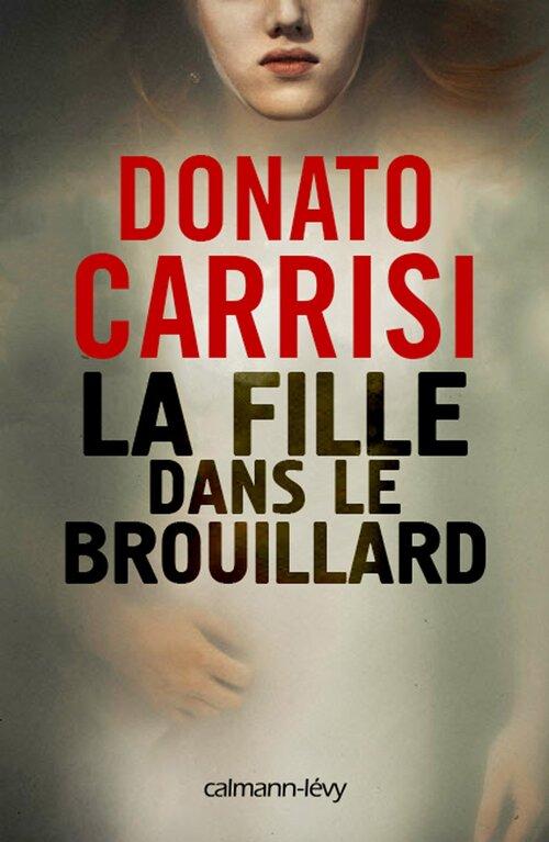 La fille dans le brouillard - Donato Carrisi