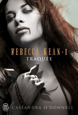 Couverture du livre : Rebecca Kean, Tome 1 : Traquée