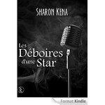 Chronique Les déboires d'une star de Sharon Kena