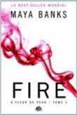Fire (A fleur de peau, #3)