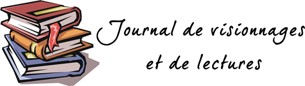 Journal de visionnages #4