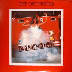 THP Orchestra - Two Hot For Love - Complete LP
