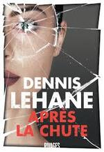 après la chute Dennis Lehanne