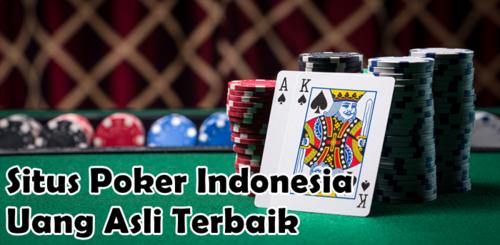 Situs Poker Indonesia Uang Asli Terbaik