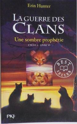 La Guerre des Clans - Tome 6 : Une sombre prophétie