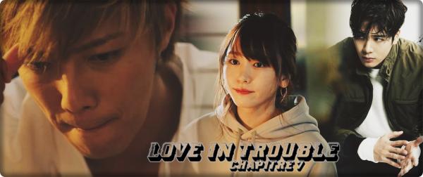 Love in Trouble - Chapitre 7