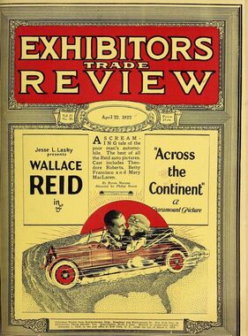 Across The Continent from the Exhibitors Review April 1922 starring Wallace Reid, nice cover ad: