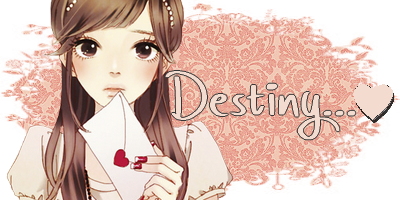 Destiny...<3