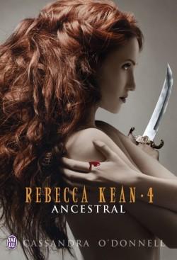 Rebecca Kean, Tome 4 : Ancestral de Cassandra O'donnell
