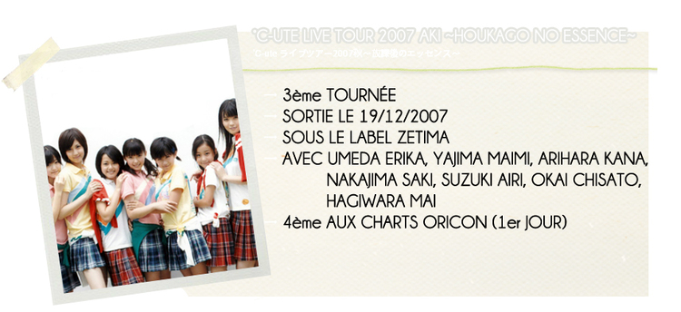 °C-UTE LIVE TOUR 2007 AKI ~HOUKAGO NO ESSENCE~