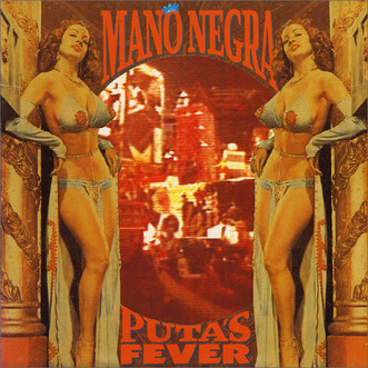 Frenchy but Chic  # 30 : Mano Negra - Puta's fever ( 1989)