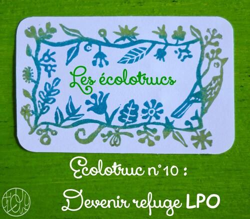 Les écolotrucs - N°10 - Devenir Refuge LPO