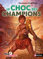 Dans la peau d'un Gladiateur: Le choc des champions