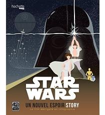 Star Wars - Un Nouvel Espoir Story