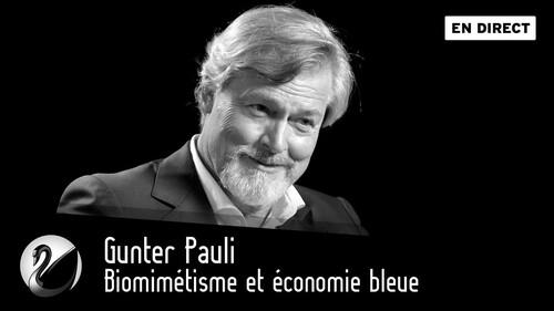PAULI, Gunter - L'innovation écologique en pratique. Chantre de l'économie bleue (Rencontres)