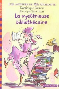 La mystérieuse bibliothécaire de Dominique Demers