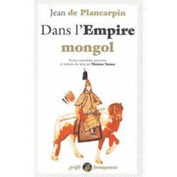 Dans l'Empire mongol - Jean de Plancarpin