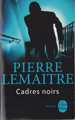 """Cadres noirs de """" Pierre lemaître"""""""