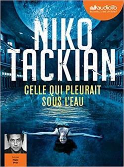 Celle qui pleurait sous l'eau de Niko Tackian