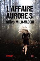 Chronique L'affaire Aurore S. de Gilles Milo Vacéri